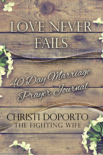 Love Never Fails: 40 Day Marriage Prayer Journal by [Doporto, Christi]