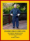 INSIDE ZHAN ZHUANG - Standing Meditation for Beginners and Seniors