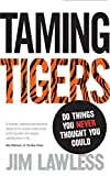 img - for Taming Tigers: Do Things You Never Thought You Could book / textbook / text book