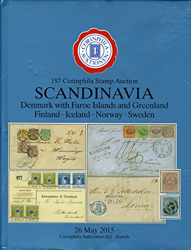 197 Corinphila Statmp Auction SCANDINAVIA Denmarks with Faroe Islands and Greenland, Finland, Iceland, Norway, Sweden