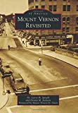 Mount Vernon Revisited, Larry H. Spruill and Donna M. Jackson, 1467121843