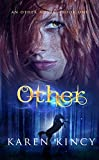 """""""Otherhas it all: love, shifters, pookas, and nail-biting action. What's even better, Kincy's characters are vibrant, real and lovable. This is a debut that leaves you aching for more."""" - Carrie Jones, New York Times bestselling autho..."""