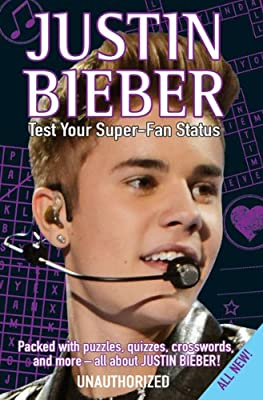 Justin Bieber Test Your Super-Fan Status: Packed with Puzzles, Quizzes, Crosswords, and More!