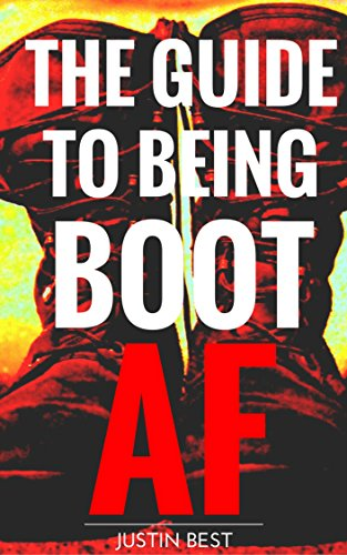 The Guide to Being Boot AF