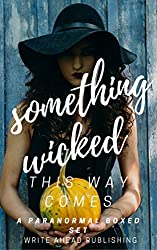 Something Wicked This Way Comes: Paranormal Boxed Set