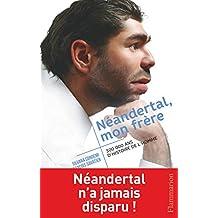 Néandertal, mon frère (SCIENCE POPULAI)