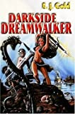 Darkside Dreamwalker, E. J. Gold, 0895561409