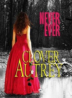 Never Ever by [Autrey, Clover]