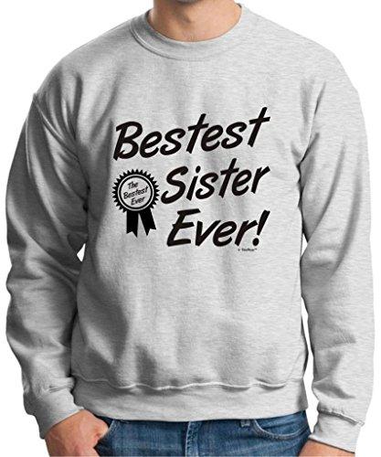 Bestest World's Best Sister Ever Gift Crewneck Sweatshirt Large Ash