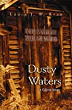 Dusty Waters: A Ghost Story by Laura J. W. Ryan front cover