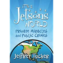 It's a Jetsons World: Private Miracles and Public Crimes (LvMI)