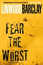 Fear the Worst: A Thriller