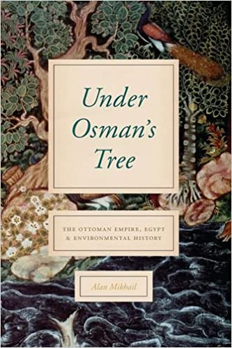 Under Osman's Tree: The Ottoman Empire, Egypt, and Environmental History