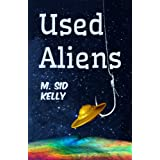 Used Aliens: A Science-Based Adventure Comedy (The Galactic Pool Satires Book 1)