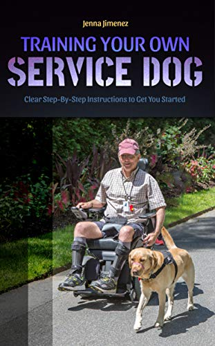 Service Dog: Training Your Own Service Dog: Clear Step by Step Instructions to Get You Started