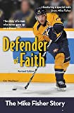 Defender of Faith, Revised Edition: The Mike Fisher Story (ZonderKidz Biography)