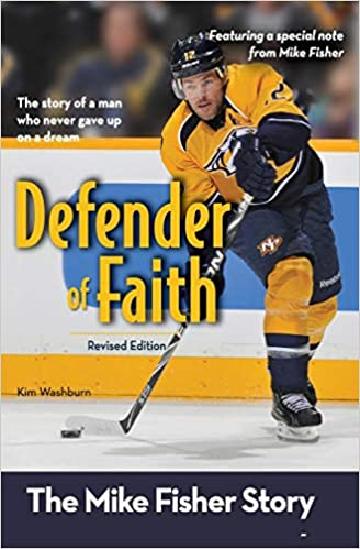 Revised Edition Defender of Faith The Mike Fisher Story