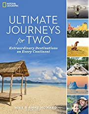 Ultimate Journeys for Two: Extraordinary Destinations on Every Continent