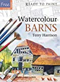 Watercolour Barns, Terry Harrison, 1844484084
