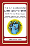 The Best Ever Guide to Getting Out of Debt for Pharmacy Technicians, Mark Young, 1492385417
