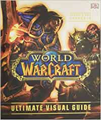 WORLD OF WARCRAFT ULTIMATE VISUAL GUIDE UPDATED HC