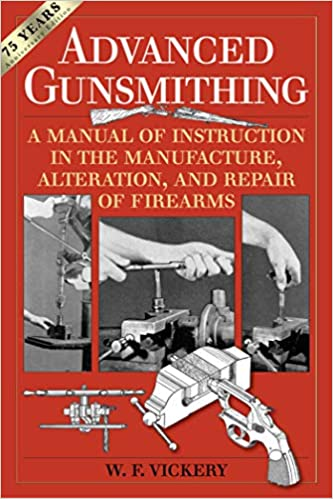 Amazon com: Advanced Gunsmithing: A Manual of Instruction in