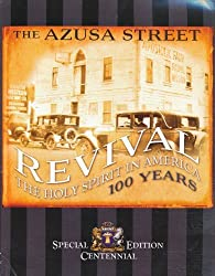 The Azusa Street Revival: The Holy Spirit in America, 100 Years