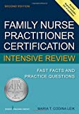 img - for Family Nurse Practitioner Certification Intensive Review: Fast Facts and Practice Questions, Second Edition book / textbook / text book