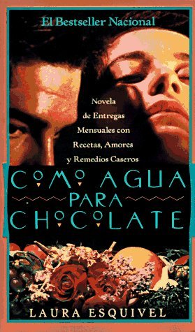 By Laura Esquivel Como agua para chocolate: Novela de Entregas Mensuales con Recetas, Amores y Remedios Caseros (Spani (1. Ed. De Anchor Books) [Mass Market Paperback]