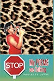 Stop! My Poems Are Talking, Paulette Lewis, 1496907329