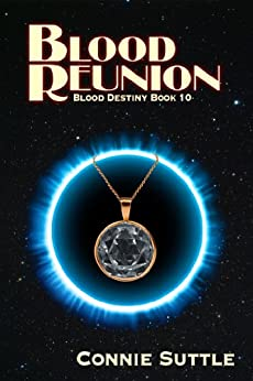 Blood Reunion: Blood Destiny, Book 10 by [Suttle, Connie]