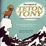 The Legend of Teton Tony, Garyl G. Fisher, 0976726505