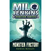 Monster Factory (Milo Jenkins: Monster Hunter Book 1)