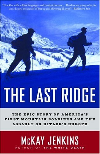 The Last Ridge: The Epic Story of America's First Mountain Soldiers and the Assault on Hitler's Europe cover