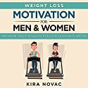 Weight Loss Motivation for Men and Women, Volume 1: Motivational Hacks & Strategies to Trick Your Brain and Lose Weight Fast Audiobook by Kira Novac Narrated by Wendell Wadsworth