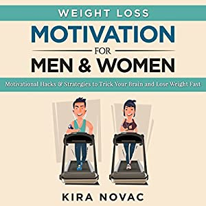 Weight Loss Motivation for Men and Women, Volume 1 Audiobook