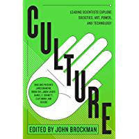 Culture: Leading Scientists Explore Civilizations, Art, Networks, Reputation, and the Online Revolution (Best of Edge Series)