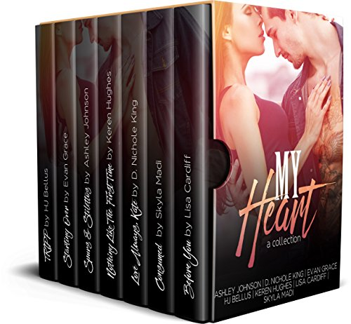 My Heart: A Collection by [Publishing, Limitless, Johnson, Ashley, King, D. Nichole, Grace, Evan, Bellus, HJ, Hughes, Keren, Cardiff, Lisa, Madi, Skyla]