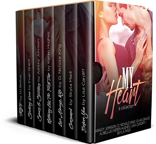 My Heart: A Collection by [Publishing, Limitless, Johnson, Ashley, King, D. Nichole, Grace, Evan, Bellus, HJ, Hughes, Keren, Cardiff, Lisa, Madi, Skyla]