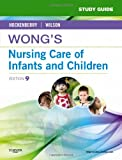 img - for Study Guide for Wong's Nursing Care of Infants and Children, 9e book / textbook / text book