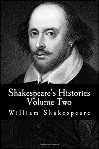 Shakespeare's Histories : Volume Two: (King Henry VI : Part 1, Part 2, Part 3): Volume 8 ((Mockingbird Classics Deluxe Edition - The Complete Works of Shakespeare))