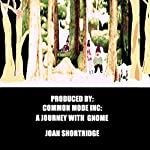 A Journey with Gnome | Joan Shortridge