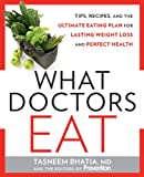 What Doctors Eat, Prevention Magazine Editors and Tasneem Bhatia, 1609619560