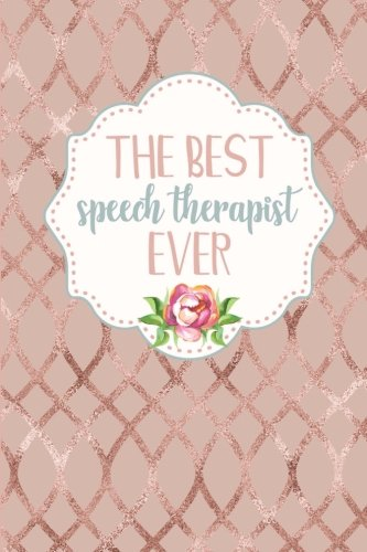 The Best Speech Therapist Ever: 6x9 Blank Lined Journal: Speech Language Pathologist Gifts - Cute SLP Notebook Gift for Women - Rose Gold Faux Glitter (Speech Therapy Series) (Volume 5)