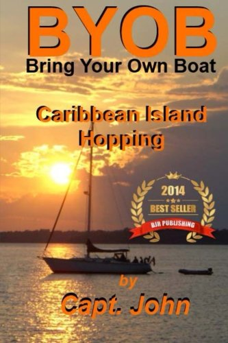 Book cover from Caribbean Island Hopping: Cruising The Caribbean on a frugal budget (Bring Your Own Boat) (Volume 2)by Capt John C Wright