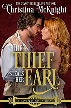 The Thief Steals Her Earl (Craven House Series Book 1) by [McKnight, Christina]