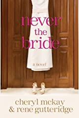 Never the Bride: A Novel Kindle Edition