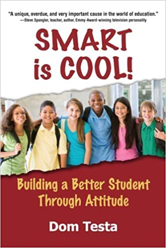 Book Smart Is Cool: Building a Better Student Through Attitude by Dom Testa (2014-08-19)
