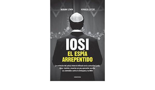 Iosi  El espía arrepentido (Spanish Edition) - Kindle edition by Miriam  Lewin 9b6410f0fbf