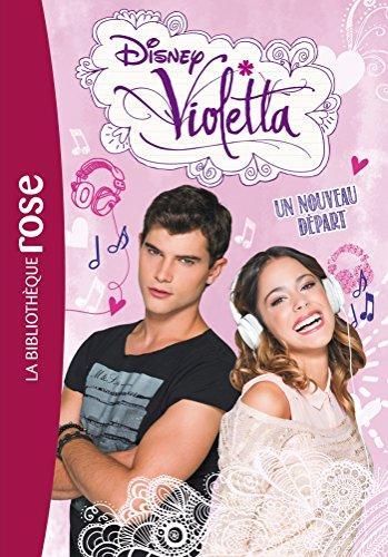 Télécharger Violetta 05 Un Nouveau Dpart Pdf De Walt Disney